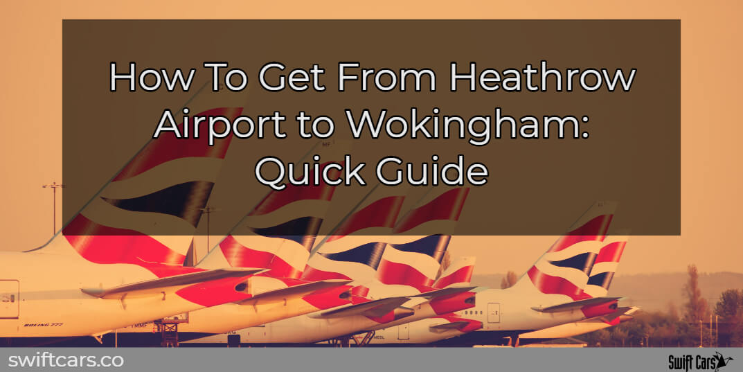 how to get to wokingham from heathrow airport