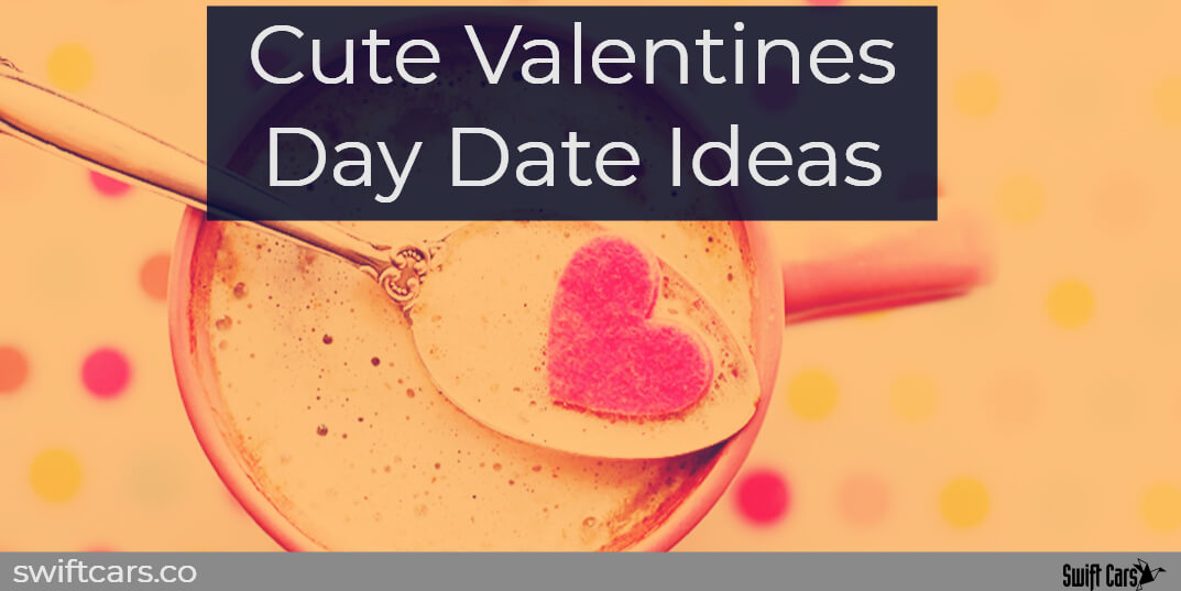 Cute Valentines Day Date Ideas