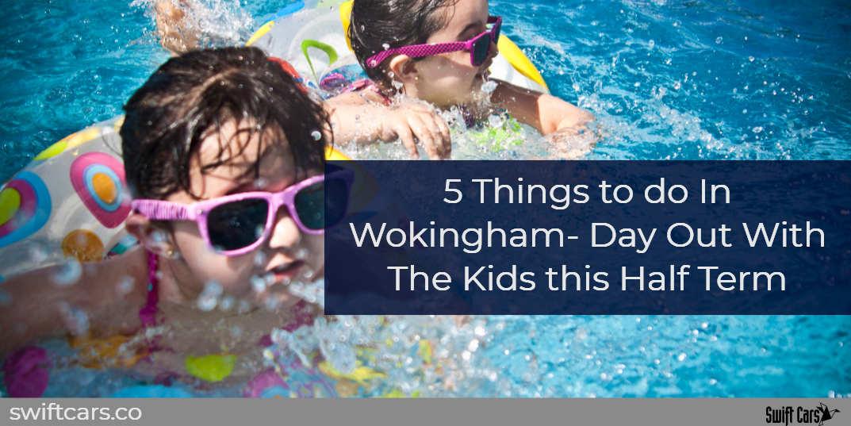5 things to do in wokingham